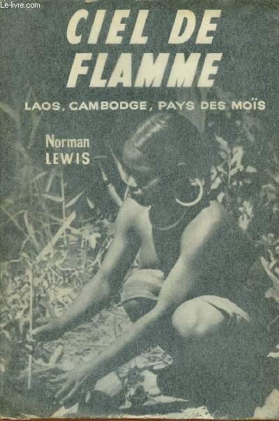 CIEL DE FLAMME : LAOS, CAMBODGE; PAYS DES MOIS