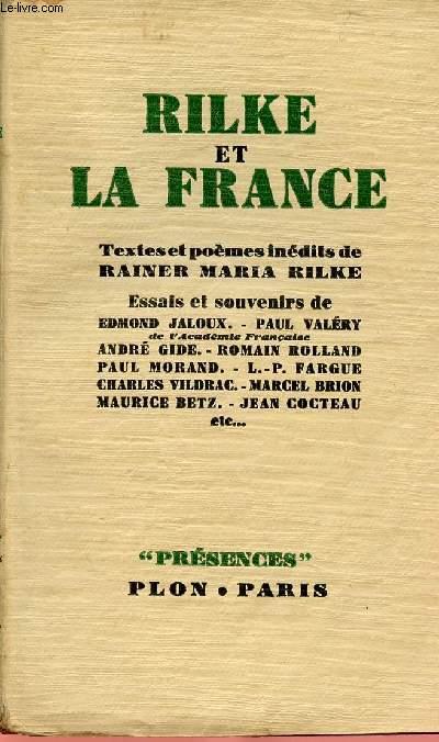 RILKE ET LA FRANCE - ESSAIS ET SOUVENIRS DE JALOUX, VALERY, GIDE, ROLLAND, MORAND, FARGUE, VILDRAC, BRION, BETZ, COCTEAU,ETC