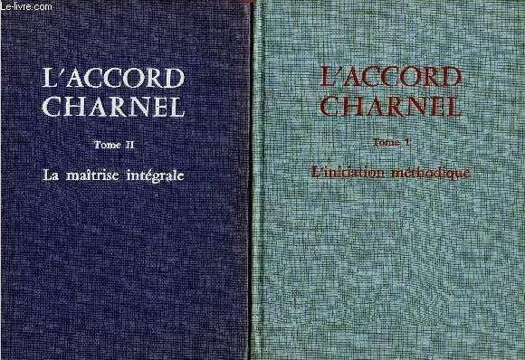 L'ACCORD CHARNEL -2 VOLUMES - TOMES I ET II : LA METHODE CHANSON + LA MAITRISE INTEGRALE