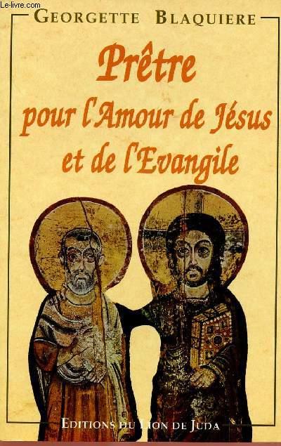 PRETRE POUR L'AMOUR DE JESUS ET DE L'EVANGILE