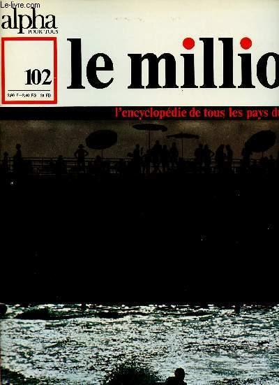 ALPHA POUR TOUS - LE MILLION N°102 - 2 FEV 71 : LIBAN : Histoire, littérature, théâtre, musique, arts, tradition, société d'aujourd'hui, voyage / JORDANIE : Etat, territoire.