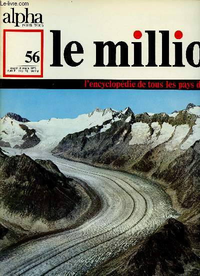 ALPHA POUR TOUS - LE MILLION N°56 - 3 MARS 70 :SUISSE : Etat, territoire, population, villes, les vieux Genève : plan commenté, économie, histoire (début).