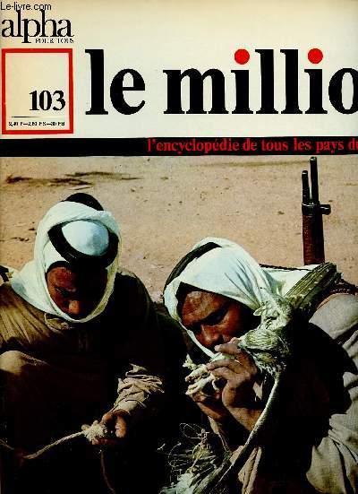 ALPHA POUR TOUS - LE MILLION N°103 - 9 FEV 71 : JORDANIE : population, villes, économie, littérature, arts, traditions, société d'aujourd'hui, voyage. ISRAEL : Etat, territoire.