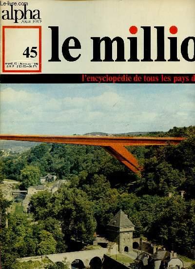 ALPHA POUR TOUS - LE MILLION N°45 - 16 DEC 69 : PAYS-BAS : société d'aujourd'hui, voyage, grand-duche de Luwembourg, Allemagne, Etat (R.F.A.et R.D.A).