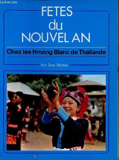 FETES DU NOUVEL AN : CHEZ LES HMONG BLANC DE THAILANDE