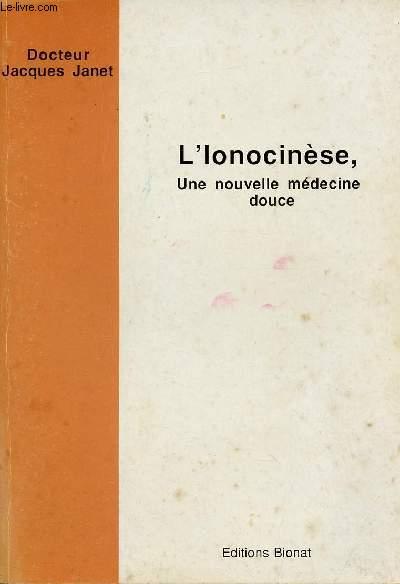 L'IONOCINESE : UNE NOUVELLE MEDECINE DOUCE