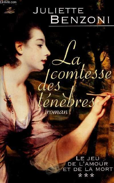 LE JEU DE L'AMOUR ET DE LA MORT - TOME 3 EN 1 VOLUME : LA COMTESSE DES TENEBRES