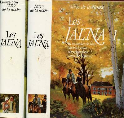 LES JALNA - 2 TOMES EN 2 VOLUMES : TOME 1 : La naissance de Jalna; Matins à Jalna ; Mary Wakefield ; Jeunesse de Renny / TOME 2 : L'hétigae des Whiteoak; Les frères Whiteoak ; Jalna ; Les Whiteoak de Jalna