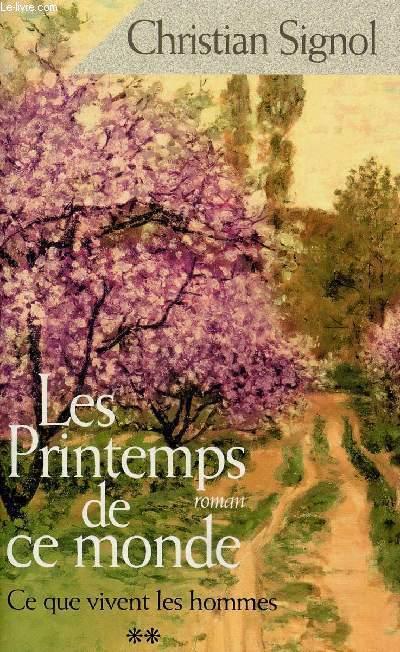 CE QUE VIVENT LES HOMMES - TOME 2 EN 1 VOLUME : LES PRINTEMPS DE CE MONDE