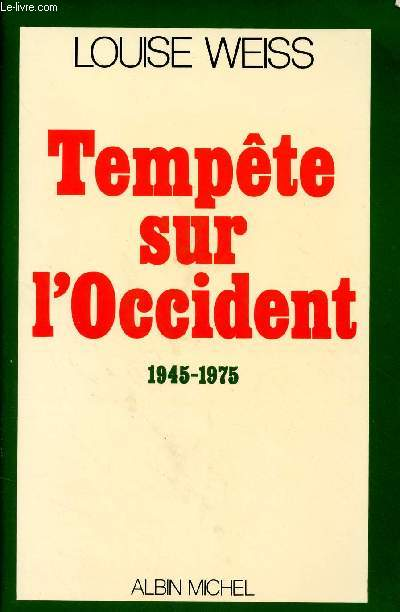 TEMPETE SUR L'OCCIDENT : 1945-1975 (MEMOIRE D'UNE RUOPEENNE, NOUVELLE SERIE III)