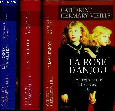 LE CREPUSCULE DES ROIS -  3 TOMES : TOME 1 : LA ROSE D'ANJOU + TOME 2 : REINES DE COEUR + TOME 3 : LES LIONNES D'ANGLETERRE