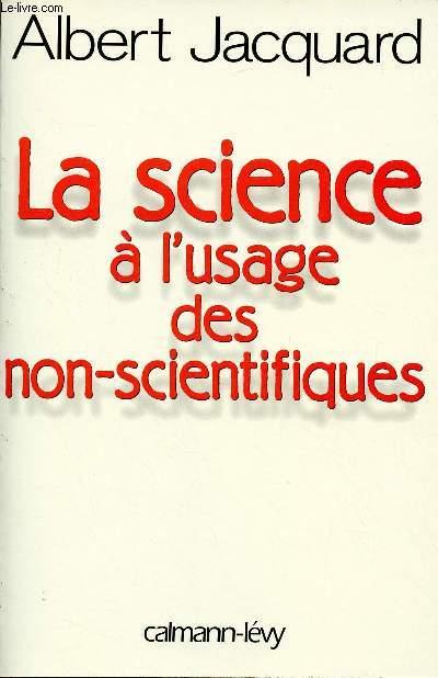 LA SCIENCE A L'USAGE DES NON-SCIENTIFIQUES