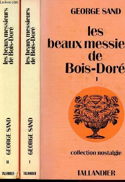 LES BEAUX-MESSIEURS DE BOIS-DORE - TOMES 1 ET 2 ( 2 VOLUMES)