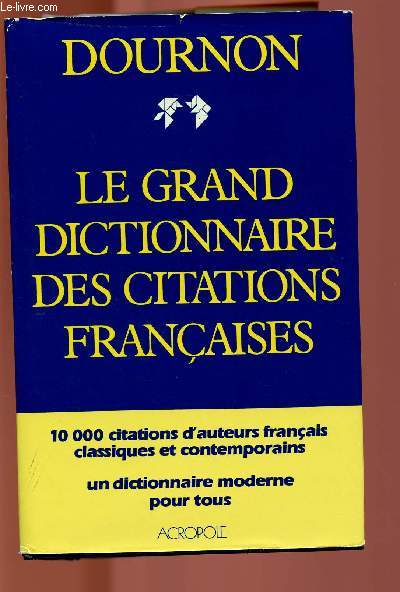 LE GRAND DICTIONNAIRE DES CITATIONS FRANCAISES