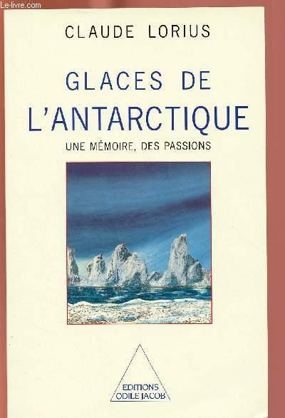 GLACES DE L'ANTARCTIQUE : UNE MEMOIRE, DES PASSIONS
