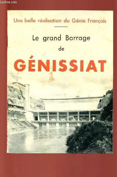 UNE BELLE REALISATION DU GENIE FRANCAIS : LE GRAND BARRAGE DE GENISSIAT