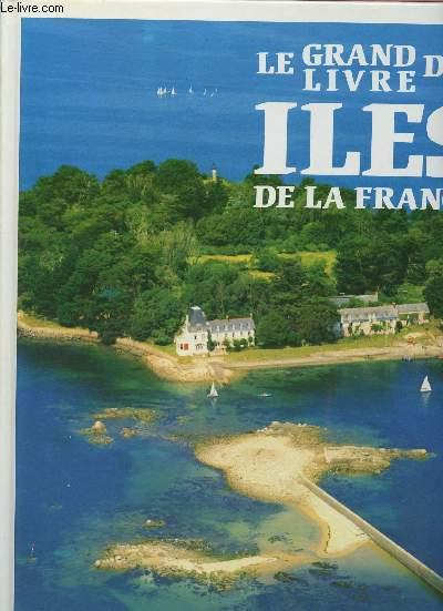 LE GRAND LIVRE DES ILES DE LA FRANCE
