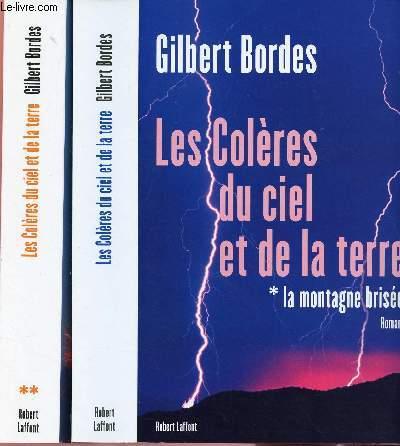 LES COLERES DU CIEL ET DE LA TERRE : 2 TOMES  EN 2 VOLUMES : TOME 1 : LA MONTAGNE BRISEE / TOME 2 : LE DERNIER ORAGE