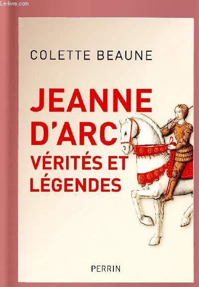 JEANNE D'ARC: VERITES ET LEGENDES