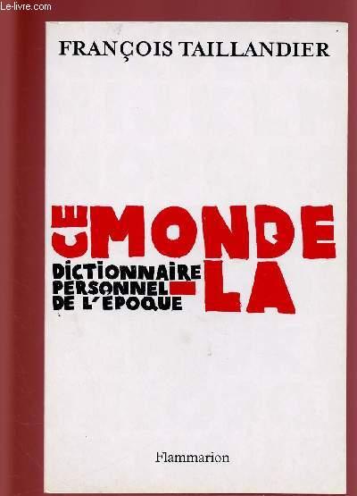 CE MONDE LA - DICTIONNAIRE PERSONNEL DE L'EPOQUE