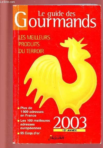 LE GUIDE DES GOURMANDS / LES MEILLEURS PRODUITS DU TERROIR