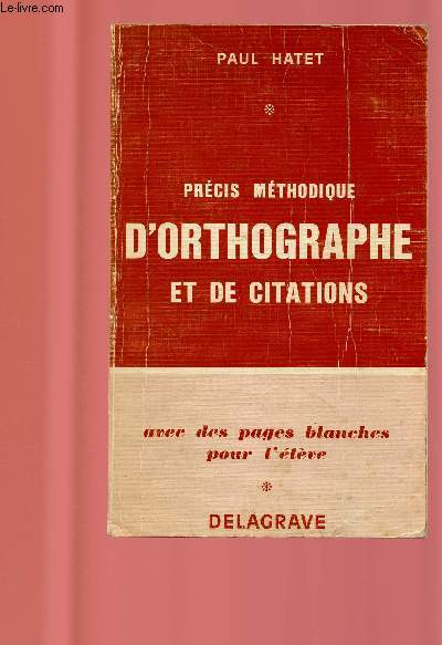 PRECIS METHODIQUE D'ORTHOGRAPHE ET DE CITATIONS  avec des pages blanches pour l'élève