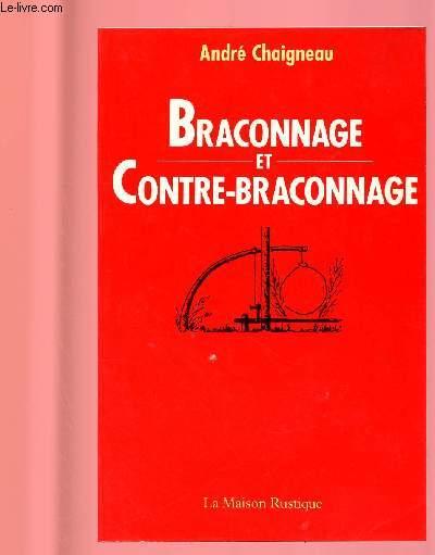 BRACONNAGE ET CONTRE-BRACONNAGE