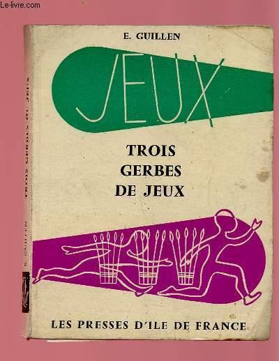 TROIS GERBES DE JEUX
