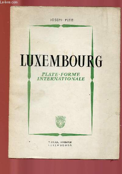 LUXEMBOURG : PLATE-FORME INTERNATIONALE