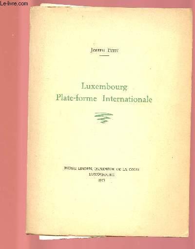 LUXEMBOURG, PLATE-FORME INTERNATIONALE : Etude publiée à l'occasion de l'établissement à Luxembourg de la Communauté Européenne du Charbon et de l'Acier.