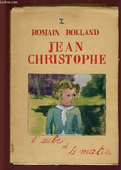 JEAN CHRISTOPHE - TOME 1 EN 1 VOLUME  : L'AUBE ET LE MATIN