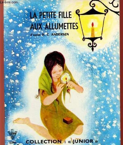 LA PETITE FILLE AUX ALLUMETTES - COLLECTION