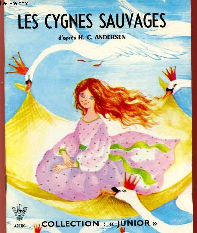 LES CYGNES SAUVAGES - COLLECTION