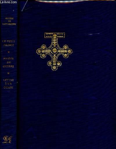LE PETIT PRINCE + PILOTE DE GUERRE + LETTRE A UN OTAGE avec dessins de l'auteur et lithographie originales de Georges Feher(1 VOLUME)