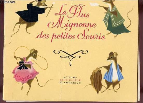LA PLUS MIGNONNE DES PETITES SOURIS- ALBUMS DU PERE CASTOR