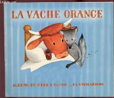 LA VACHE ORANGE - ALBUM DU PERE CASTOR