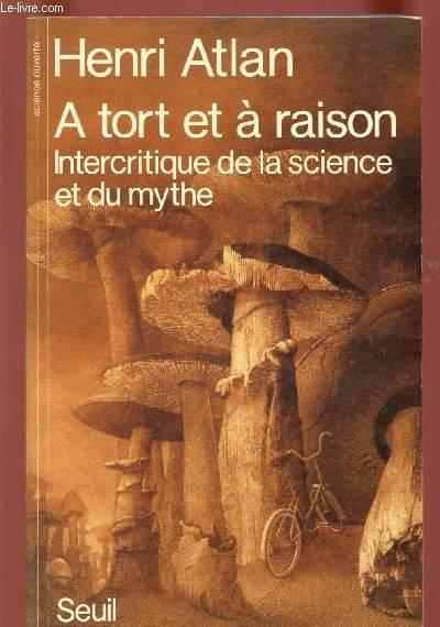 A TORT ET A RAISON : INTERCRITIQUE DELA SCIENCE ET DU MYTHE