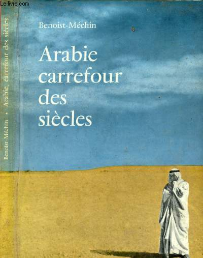 ARABIE CARREFOUR DES SIECLES