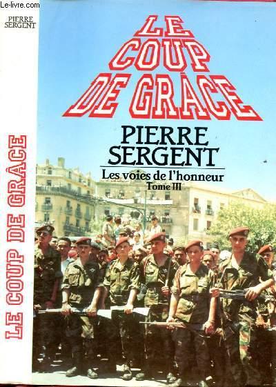 LES VOIES DE L'HONNEUR TOME 3 - 1 VOLUME : LE COUP DE GRACE