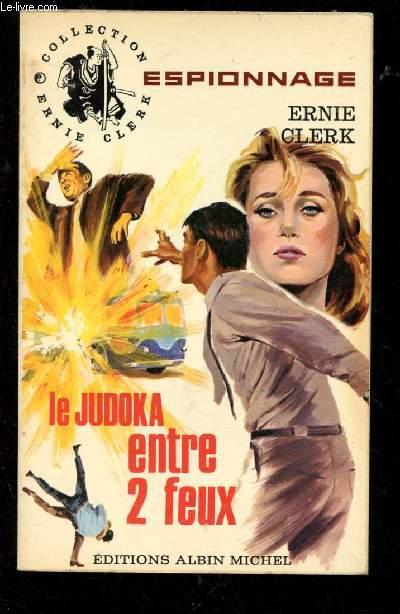 LE JUDOKA ENTRE 2 FEUX - COLLECTION ERNIE CLERK N°1