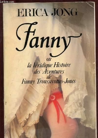 FANNY ou la Véridique Histoire des Aventures de Fanny Troussecottes-Jones