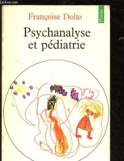 PSYCHANALYSE ET PEDIATRIE : LES GRANDES NOTIONS DE LA PSYCHANALYSE, SEIZE OBSERVATIONS D'ENFANTS - COLLECTION POINTS N°69