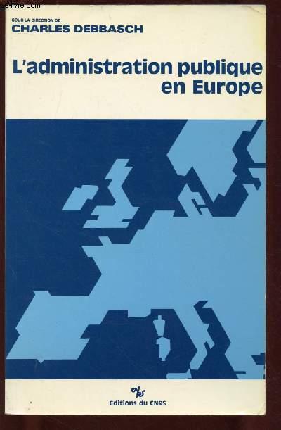 L'ADMINISTRATION PUBLIQUE EN EUROPE - Actes du colloque tenu à Aix en Octobre 1987