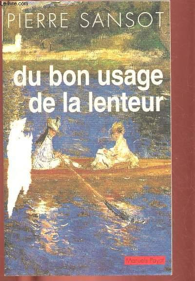 DU BON USAGE DE LA LENTEUR (ESSAIS)