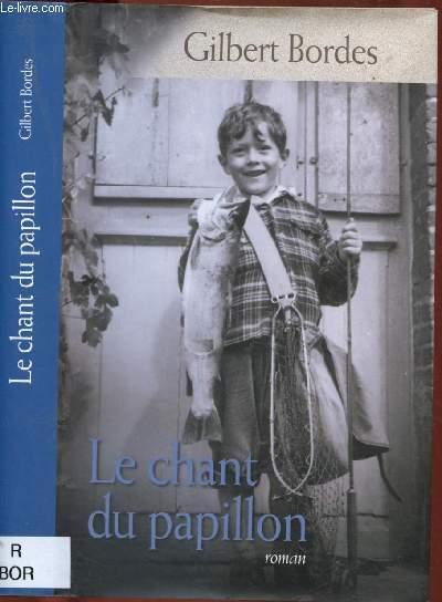 LE CHANT DU PAPILLON (ROMAN : Arnaud, 11 ans n'a jamais quitté Paris ...)