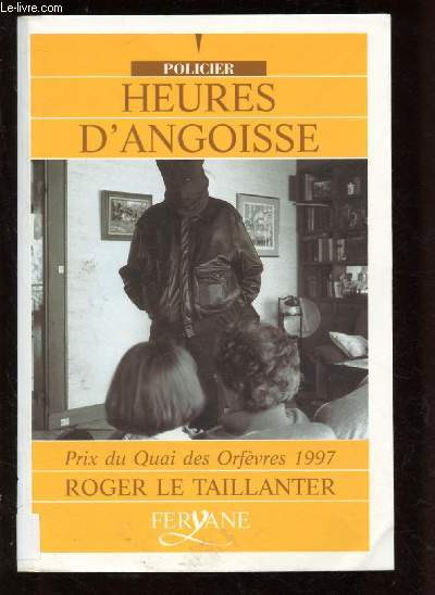 HEURES D'ANGOISSE  (ROMAN POLICIER - Prix du Quai des Orfèvres 1997) - GROS CARACTERES