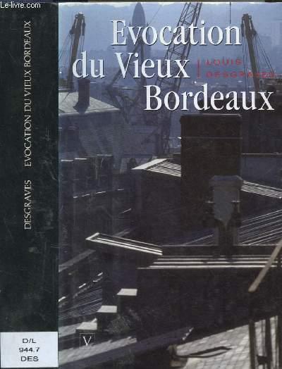 EVOCATION DU VIEUX BORDEAUX (La formation topographique, Cours de l'Intendance, Cours d'Alsace et Lorraine, Cours Victor-Hugo, Cours de la Marne, Quartier du Chapeau-Rouge,etc)