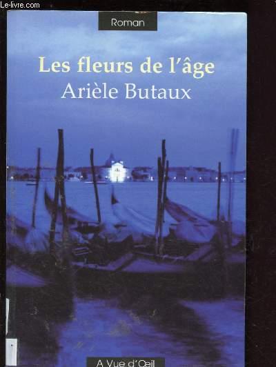 LES FLEURS DE L'AGE (ROMAN) - GROS CARACTERES
