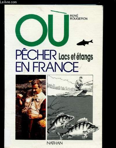 OU PECHER EN FRANCE : LACS ET ETANGS (GUIDE)