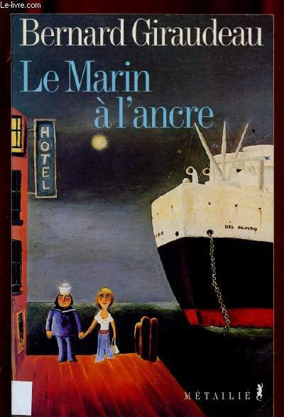 LE MARIN A L'ANCRE (ROMAN)